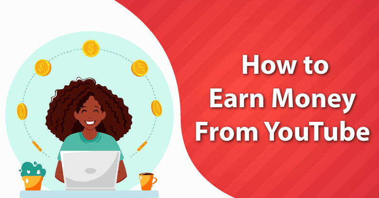 How to Earn Money from YouTube in 2021