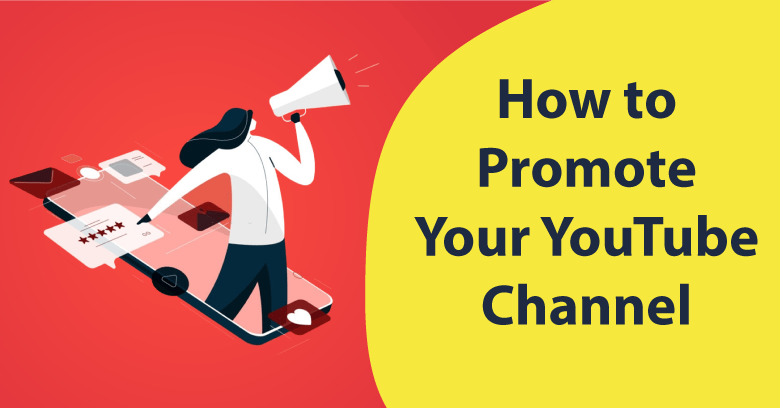 How to Promote Your YouTube Channel in 2021