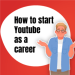 how to start a career on youtube