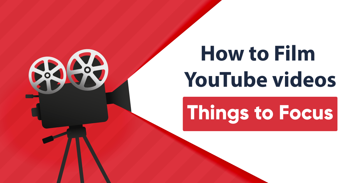 How to film YouTube videos, things to focus on in 2021